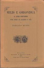 STORIA LOMBARDIA MUONI MELZO E GORGONZOLA E LORO DINTORNI 1968 ANASTATICA