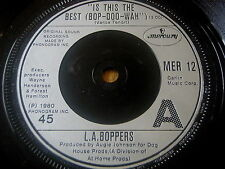 "L.A. BOPPERS - IS THIS THE BEST (BOP-DOO-WAH) 7"" VINYL"