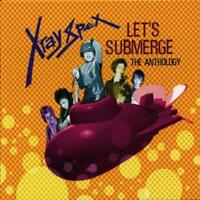X-Ray Spex - Let's Submerge: The Anthology (NEW 2CD)