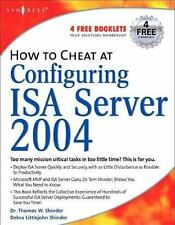 How to Cheat at Configuring ISA Server 2004-ExLibrary