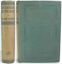 1915 AN EMPEROR IN THE DOCK BY WILLIAM DE VEER A NOVEL ALTERNATE WWI HISTORY