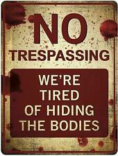 Funny No Trespassing Sign, 'We're Tired of Hiding the Dead Bodies'