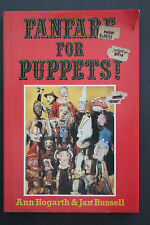 *RARE 1ST ED.* FANFARE FOR PUPPETS! by Ann Hogarth Jan Bussell (HC/DJ, 1985)