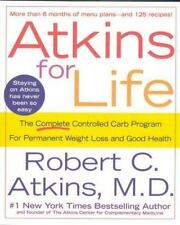 Atkins for Life : The Complete Controlled Carb Program for Permanent Weight Loss