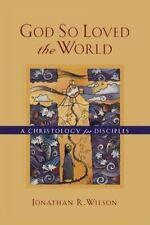 Wilson, Jonathan R : God So Loved the World