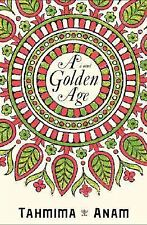 NEW - A Golden Age: A Novel by Anam, Tahmima