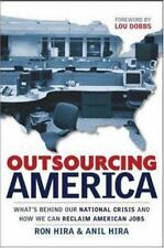 Outsourcing America : The True Cost of Shipping Jobs Overseas and What Can Be