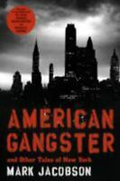 American Gangster : And Other Tales of New York by Mark Jacobson (2007,...