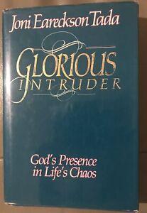Glorious Intruder - Gods Presence In Lifes Chaos by Joni Eareckson Tada