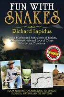 Fun With Snakes: Quirky Stories and Anecdotes of Snakes, Extraterrestrials an...
