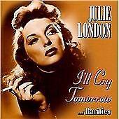 Julie London - I'll Cry Tomorrow and Rarities (2012)