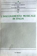 AA. VV. L'INSEGNAMENTO MUSICALE IN ITALIA LE MONNIER 1985