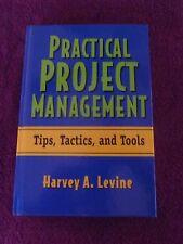 Practical Project Management: Tips, Tactics and Tools - Harvey A. Levine