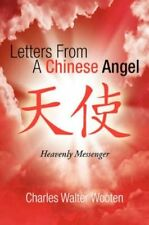 Letters From a Chinese Angel 9781425733230 by Charles Walter Wooten Paperback