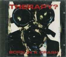"""◄ THERAPY? """"Born In A Crash"""" CD-Album"""