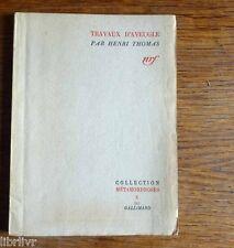 TRAVAUX  D'AVEUGLE  H. Thomas à la NRF Collection métamorphoses n° 10 1941 1° Ed