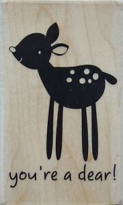 YOU'RE A DEAR! Rubber Stamp PS0227 Hampton Art BRAND NEW! Hot Fudge Studio deer
