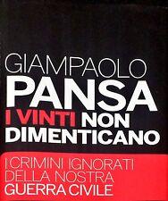 I VINTI NON DIMENTICANO - GIAMPAOLO PANSA - RIZZOLI, 2010