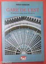 Gare de l'Est, porte ouverte sur l'Europe, Cheminots, Trains, Vie Rail Cognasson