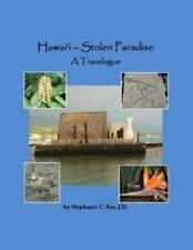 Hawai'i - Stolen Paradise : A Travelogue by Stephanie C. Fox (2014, Paperback)