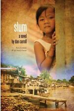 Slum : A Novel (New Edition with Study Guide) by Dan Carroll (2013, Paperback)