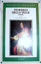 FEDERICO DELLA VALLE OPERE SCELTE. A CURA DI MARIA GABRIELLA STASSI UTET 1995