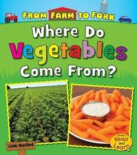 Where Do Vegetables Come From? (From Farm to Fork: Where Does My Food-ExLibrary