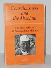 Consciousness and the Absolute, The Final Talks of Sri Nisargadatta Maharaj