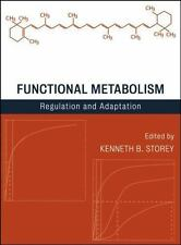 Functional Metabolism : Regulation and Adaptation (2004, Hardcover)