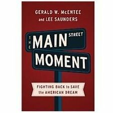 The Main Street Moment: Fighting Back to Save the American Dream McEntee, Geral
