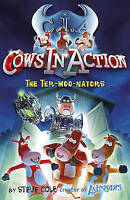 The Ter-moo-nators (Cows in Action), Cole, Steve , Acceptable | Fast Delivery