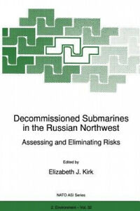 Decommissioned Submarines in the Russian Northwest: Assessing and Eliminating