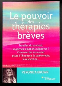 LE POUVOIR DES THERAPIES BREVES : HYPNOSE - SOPHROLOGIE - RESPIRATION...V. BROWN