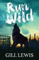 Run Wild by Gill Lewis 9781781128282 | Brand New | Free UK Shipping