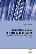 Digital Holography Microscopy Applications: By Cedric Schockaert