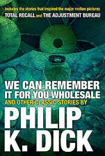 We Can Remember it for You Wholesale and Other Stories by Philip K. Dick (Paperback, 2017)