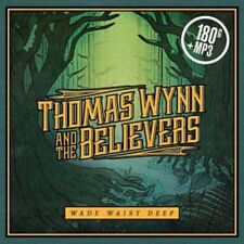 Thomas Wynn and the Believers - Wade Waist Deep - New Vinyl LP+ MP3