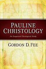 Pauline Christology : An Exegetical-Theological Study by Gordon D. Fee (2007)