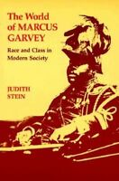 The World of Marcus Garvey: Race and Class in Modern Society by Judith Stein (Au