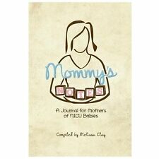 Mommy's Notes: A Journal for Mothers of NICU Babies