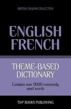 Theme-Based Dictionary British English-French - 9000 Words (Paperback or Softbac