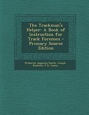NEW The Trackman's Helper: A Book of Instruction for Track Foremen