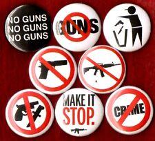 ANTI GUN 8 NEW button pin badge no guns control make it stop crime weapons war