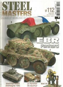 STEEL MASTERS N°112 EBR PANHARD / SHERMAN M4A3 / PANTHER / MAK 44 / 1e DB 1945