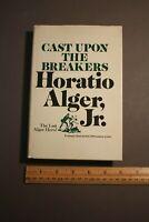 CAST UPON THE BREAKERS HORATIO ALGER, JR. 1974 HC/DJ