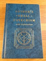 Luther's Small Catechism, with Explanation by Martin Luther (1991 Hardcover)