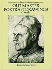 Old Master Portrait Drawings : 47 Works  James Spero Paperback Art History Book