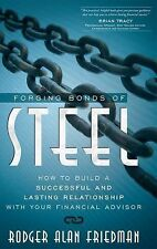 Forging Bonds of Steel: How To Build A Successful And Lasting Relationship With