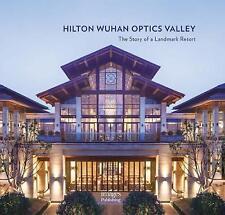 Hilton Wuhan Optics Valley: The Story of a Landmark Resort by Xu Qi...