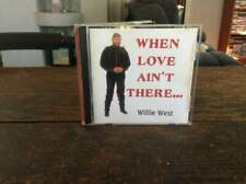 (VG) WILLIE WEST WHEN LOVE AIN'T  THERE CD GIFT PRODUCTION